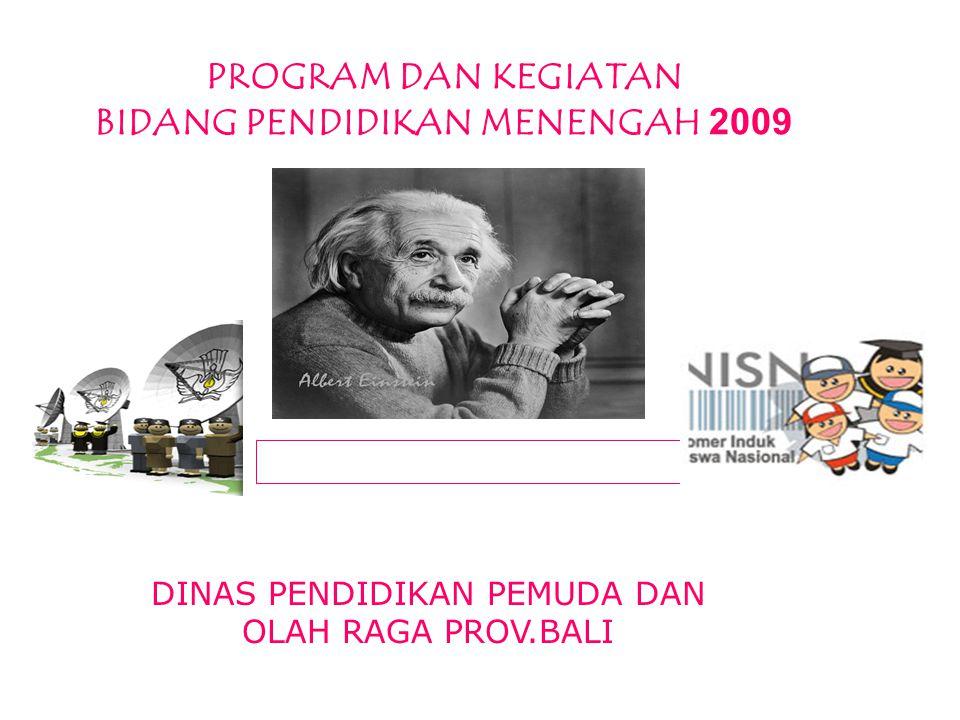 PROGRAM DAN KEGIATAN BIDANG PENDIDIKAN MENENGAH 2009
