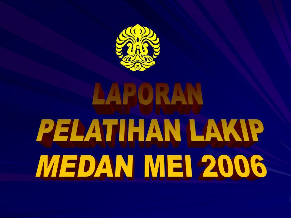 LAPORAN PELATIHAN LAKIP MEDAN MEI 2006