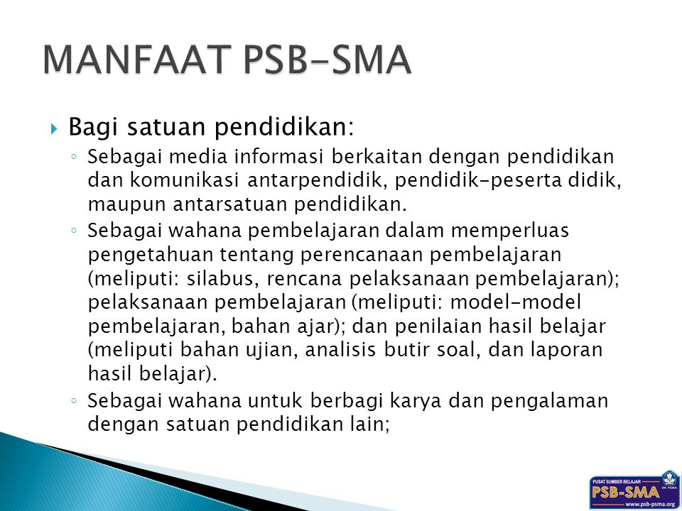 MANFAAT PSB-SMA Bagi satuan pendidikan: