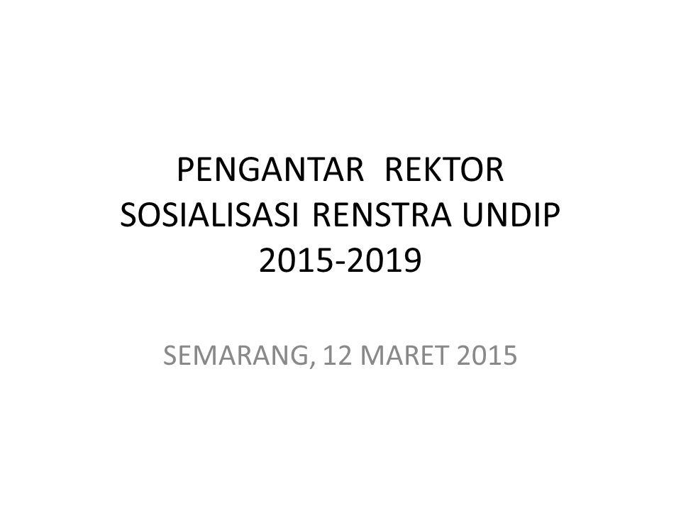 PENGANTAR REKTOR SOSIALISASI RENSTRA UNDIP 2015-2019