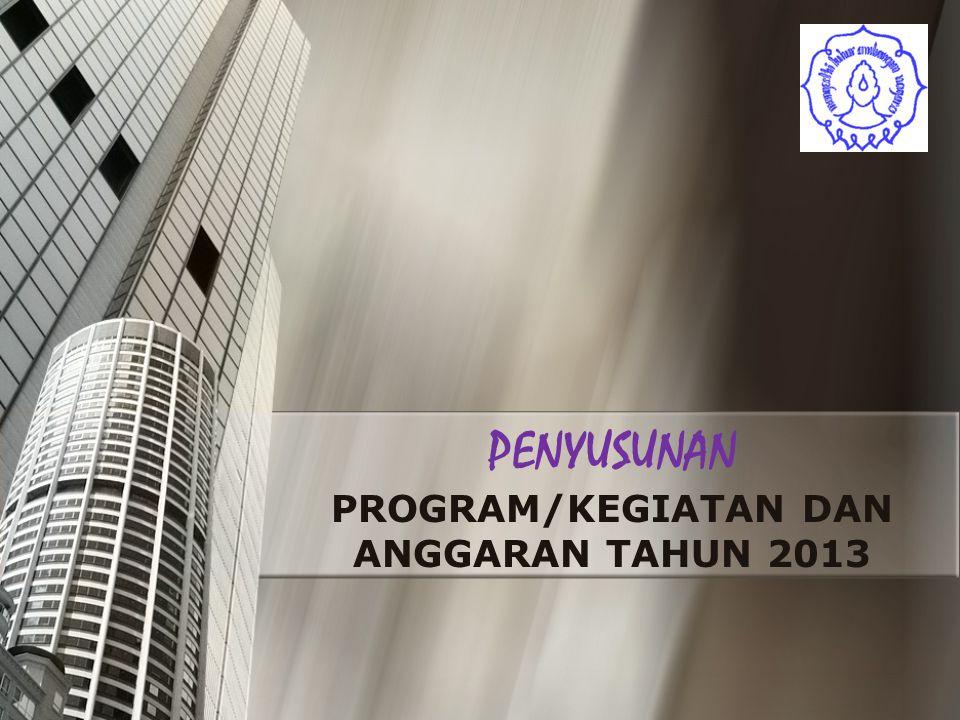 PROGRAM/KEGIATAN DAN ANGGARAN TAHUN 2013