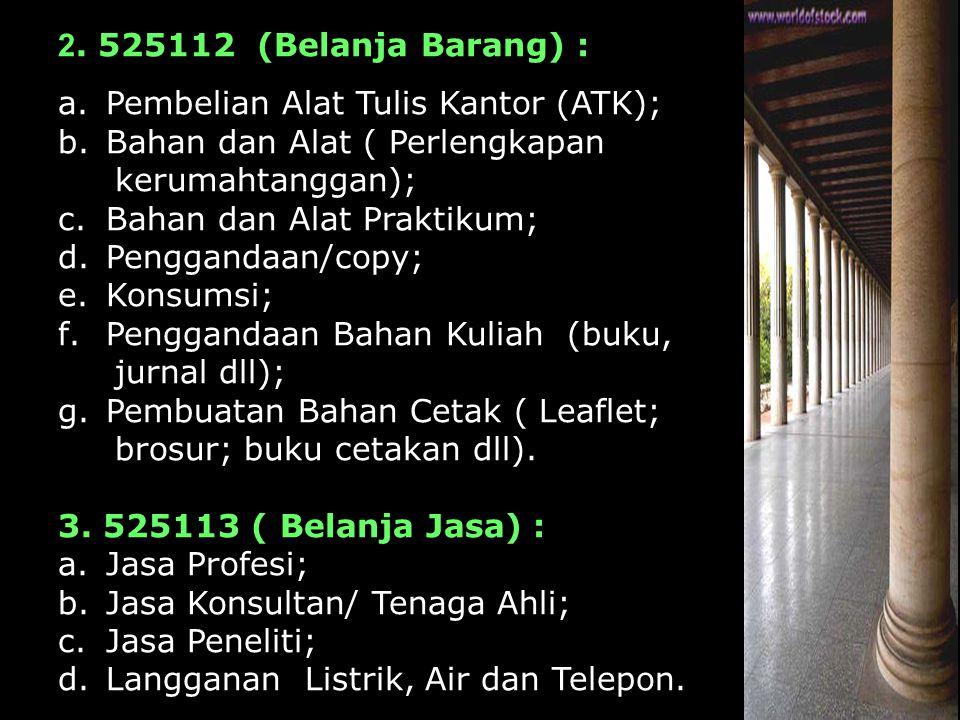 2. 525112 (Belanja Barang) : Pembelian Alat Tulis Kantor (ATK); Bahan dan Alat ( Perlengkapan. kerumahtanggan);