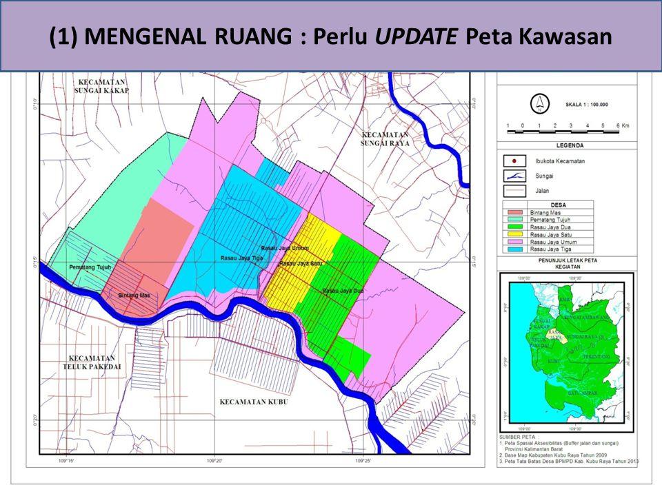 (1) MENGENAL RUANG : Perlu UPDATE Peta Kawasan