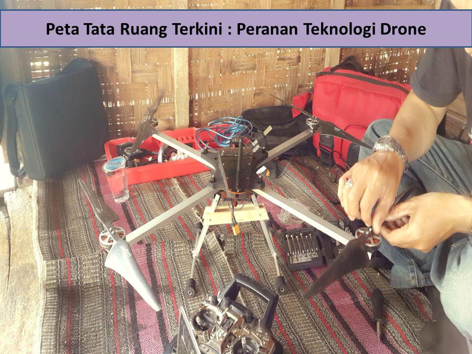 Peta Tata Ruang Terkini : Peranan Teknologi Drone