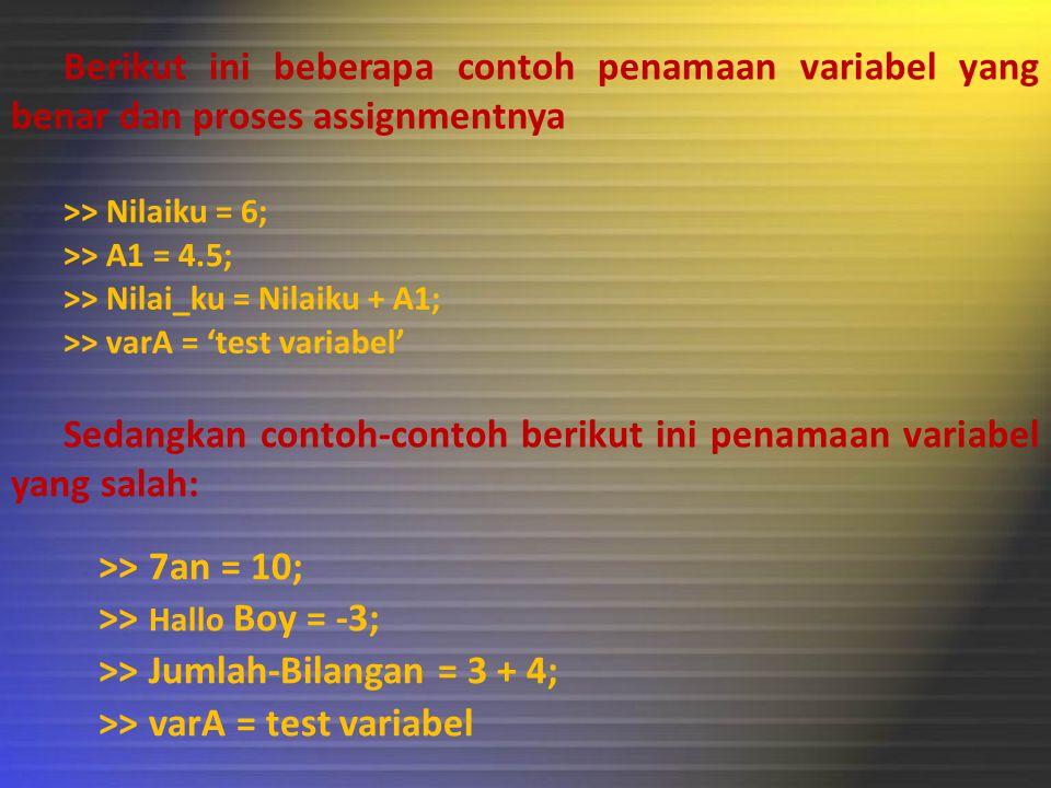 Sedangkan contoh-contoh berikut ini penamaan variabel yang salah:
