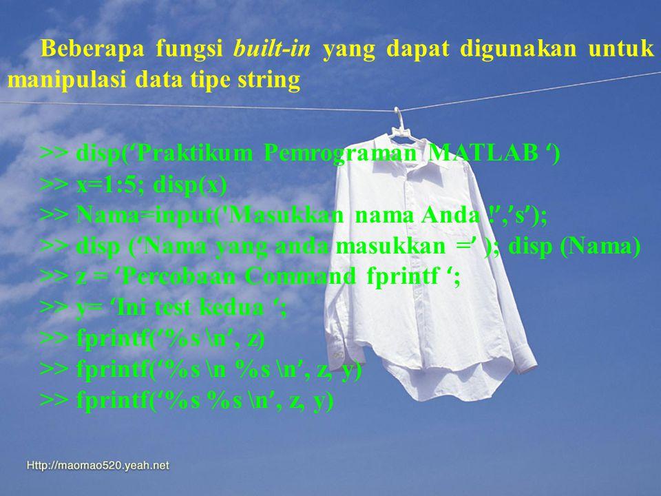 Beberapa fungsi built-in yang dapat digunakan untuk manipulasi data tipe string