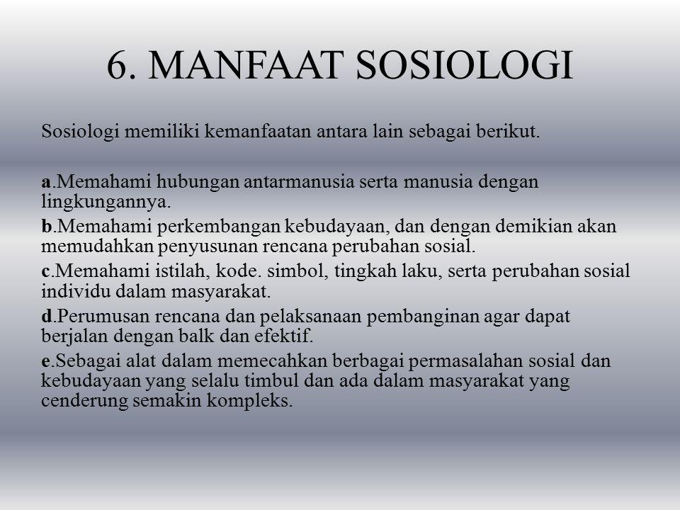 6. MANFAAT SOSIOLOGI