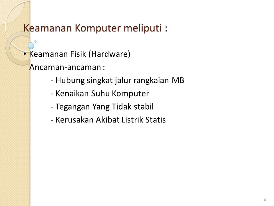 Keamanan Komputer meliputi :