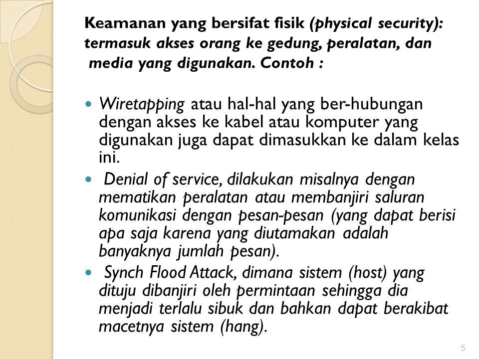 Keamanan yang bersifat fisik (physical security):