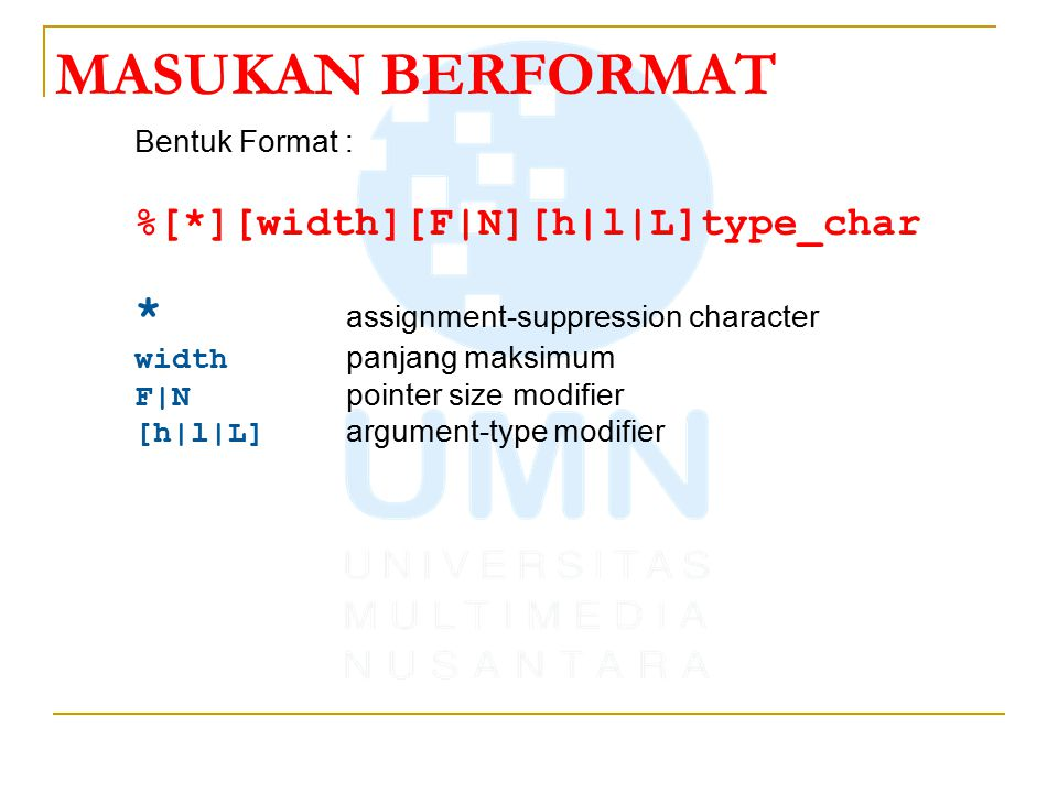 MASUKAN BERFORMAT * assignment-suppression character