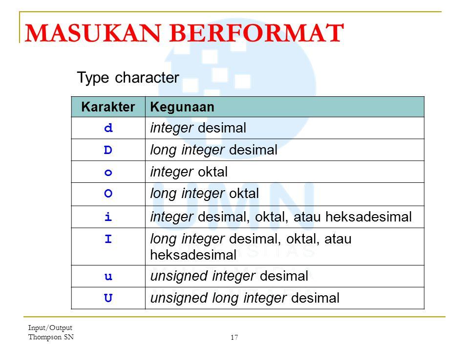 MASUKAN BERFORMAT Type character d integer desimal D