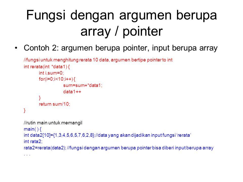 Fungsi dengan argumen berupa array / pointer