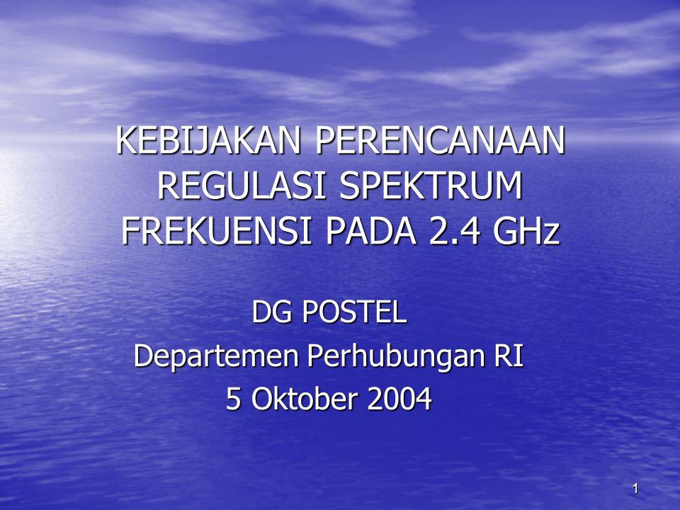 KEBIJAKAN PERENCANAAN REGULASI SPEKTRUM FREKUENSI PADA 2.4 GHz
