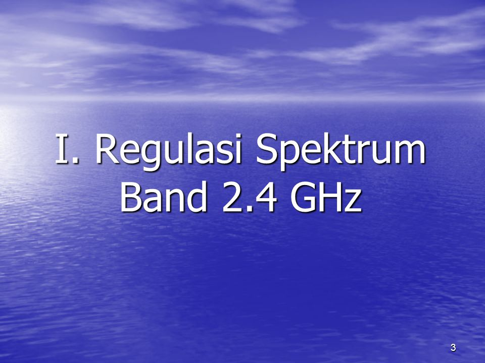 I. Regulasi Spektrum Band 2.4 GHz