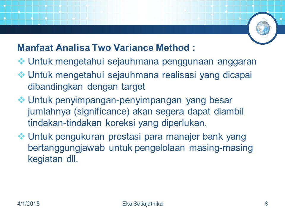 Manfaat Analisa Two Variance Method :