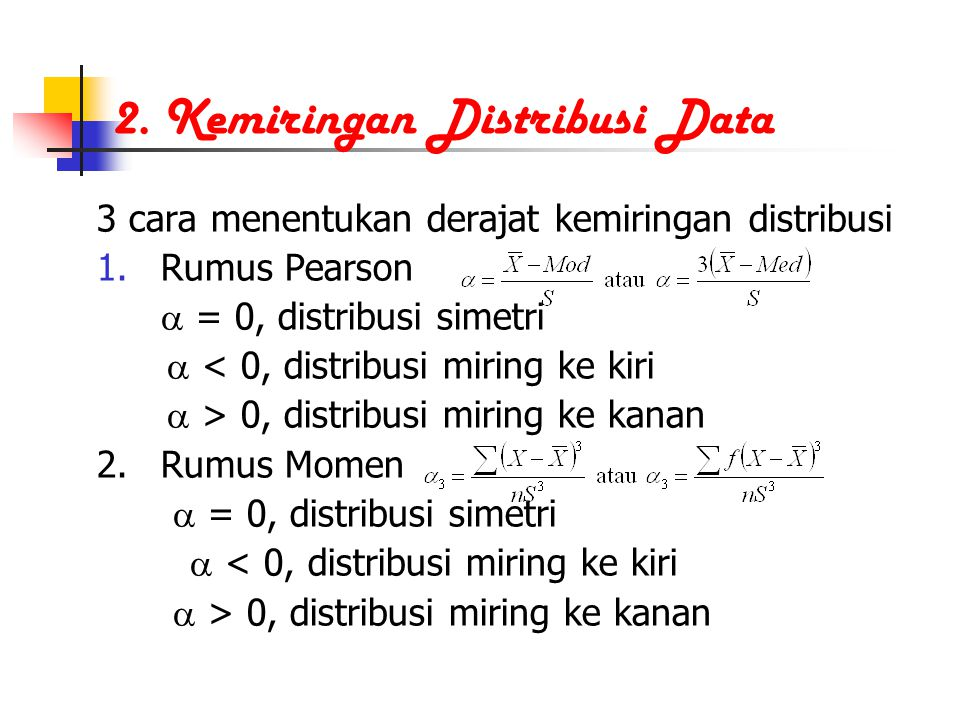 2. Kemiringan Distribusi Data