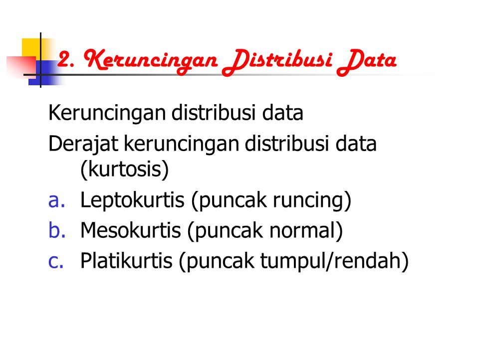 2. Keruncingan Distribusi Data