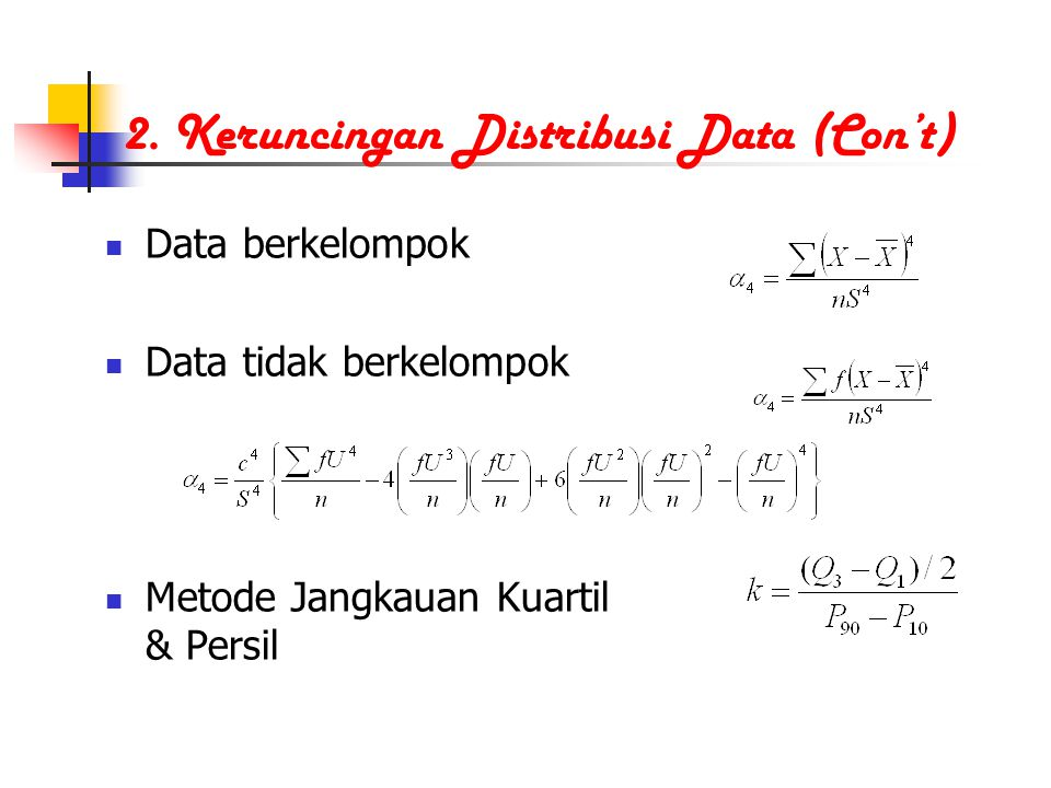 2. Keruncingan Distribusi Data (Con't)