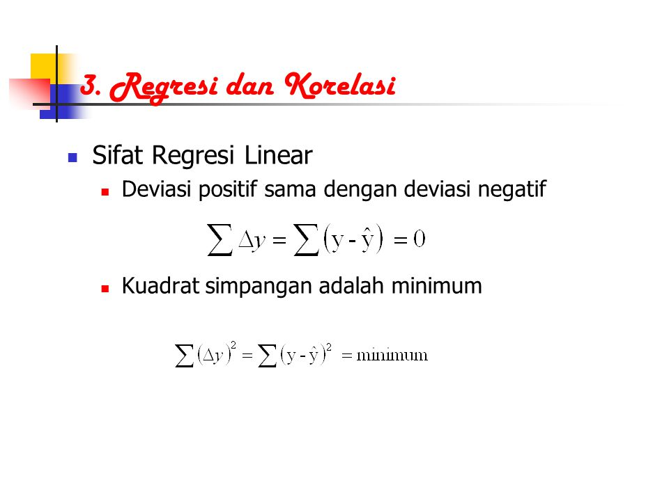 3. Regresi dan Korelasi Sifat Regresi Linear