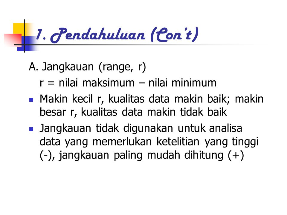 1. Pendahuluan (Con't) A. Jangkauan (range, r)