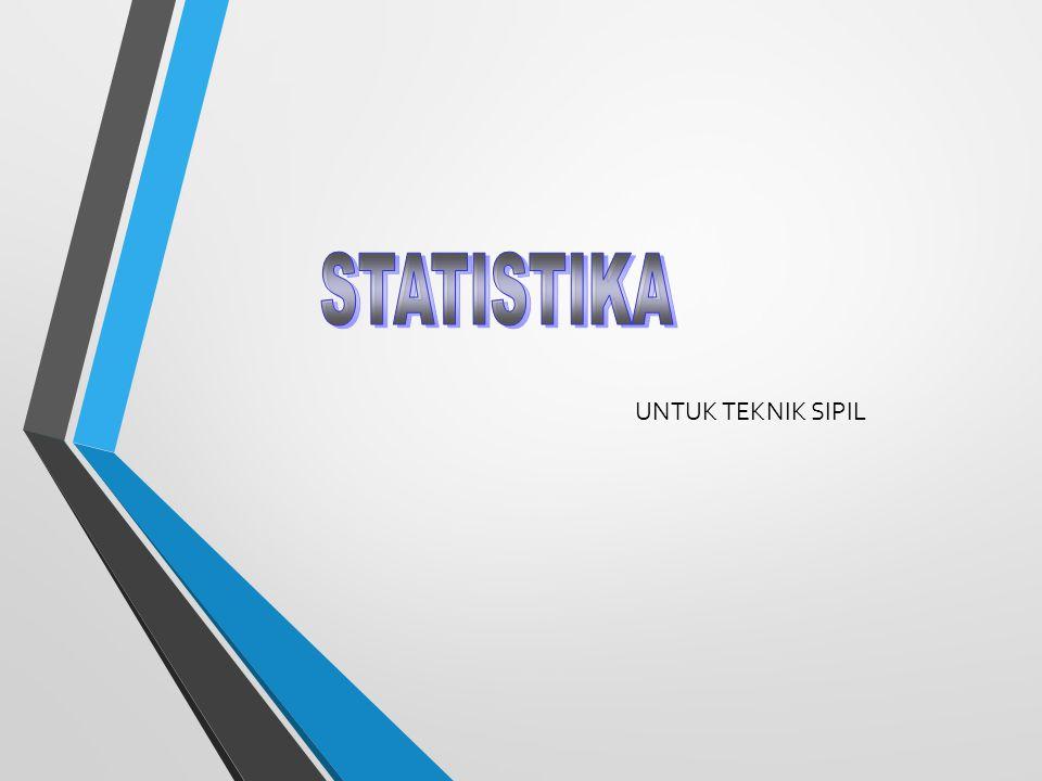 STATISTIKA UNTUK TEKNIK SIPIL