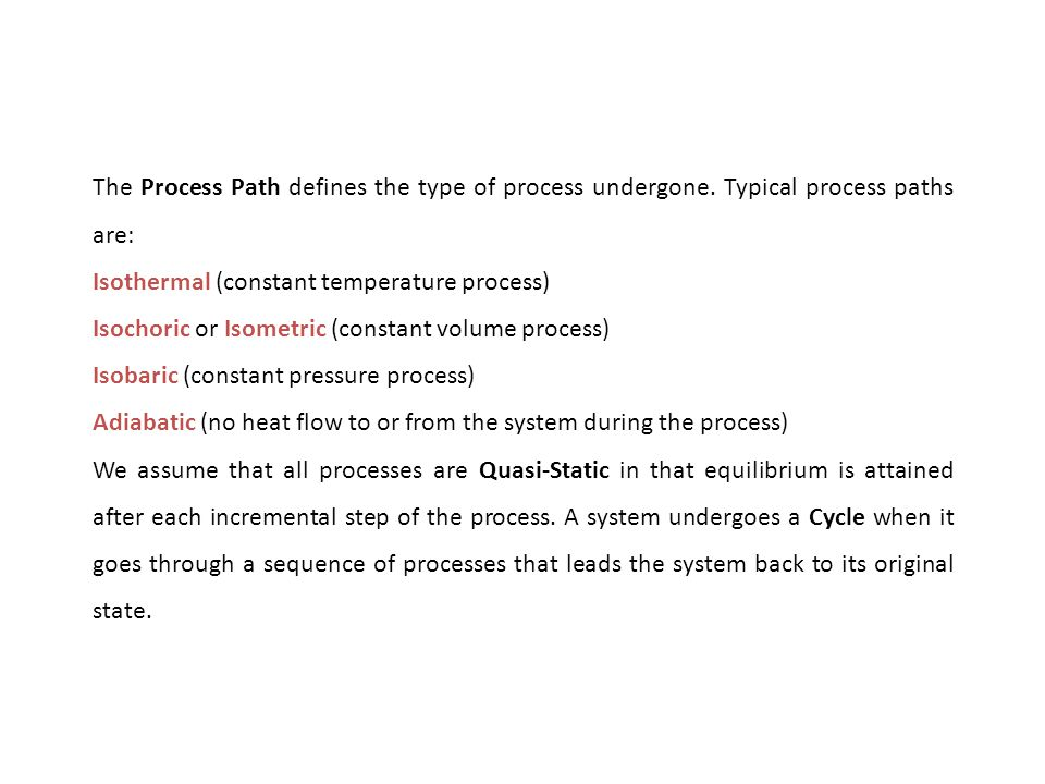 The Process Path defines the type of process undergone