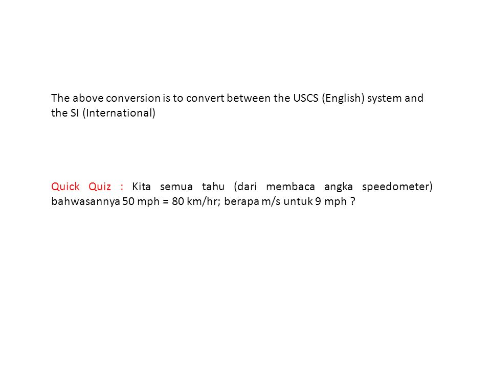 The above conversion is to convert between the USCS (English) system and the SI (International)