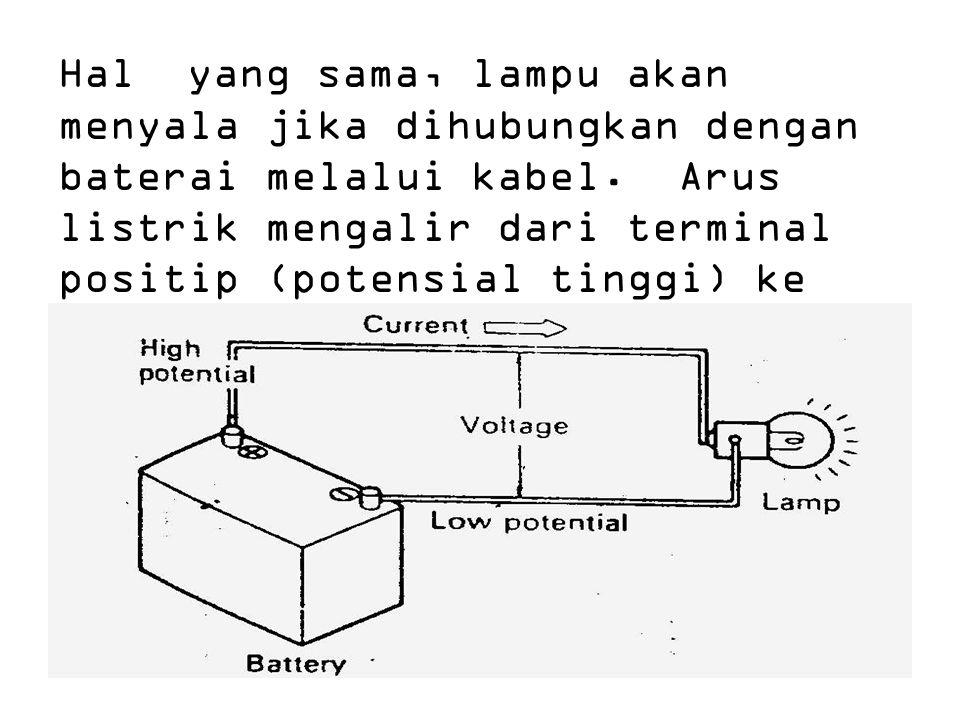 Hal yang sama, lampu akan menyala jika dihubungkan dengan baterai melalui kabel.