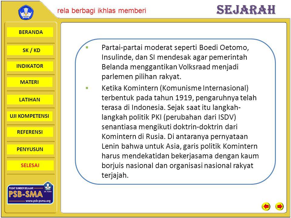 Partai-partai moderat seperti Boedi Oetomo, Insulinde, dan SI mendesak agar pemerintah Belanda menggantikan Volksraad menjadi parlemen pilihan rakyat.