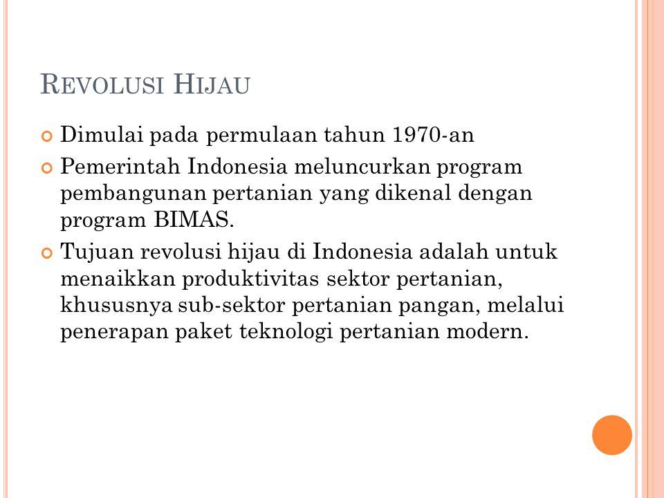 Revolusi Hijau Dimulai pada permulaan tahun 1970-an