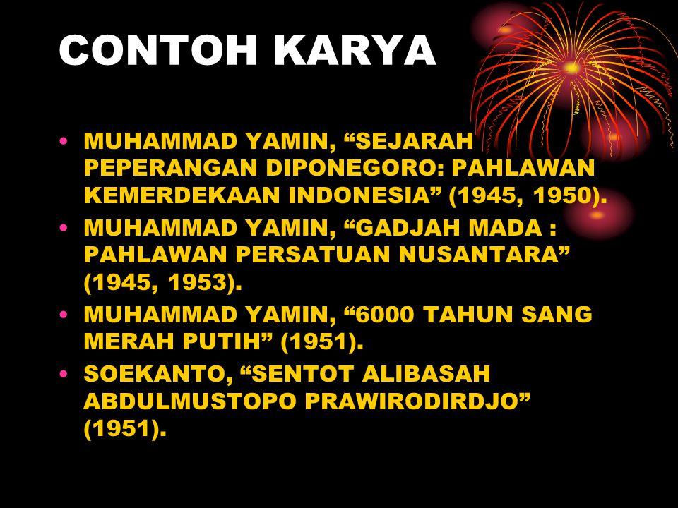 CONTOH KARYA MUHAMMAD YAMIN, SEJARAH PEPERANGAN DIPONEGORO: PAHLAWAN KEMERDEKAAN INDONESIA (1945, 1950).