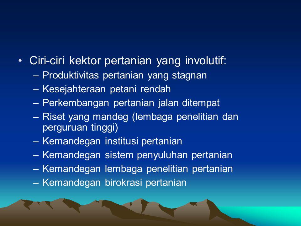 Ciri-ciri kektor pertanian yang involutif: