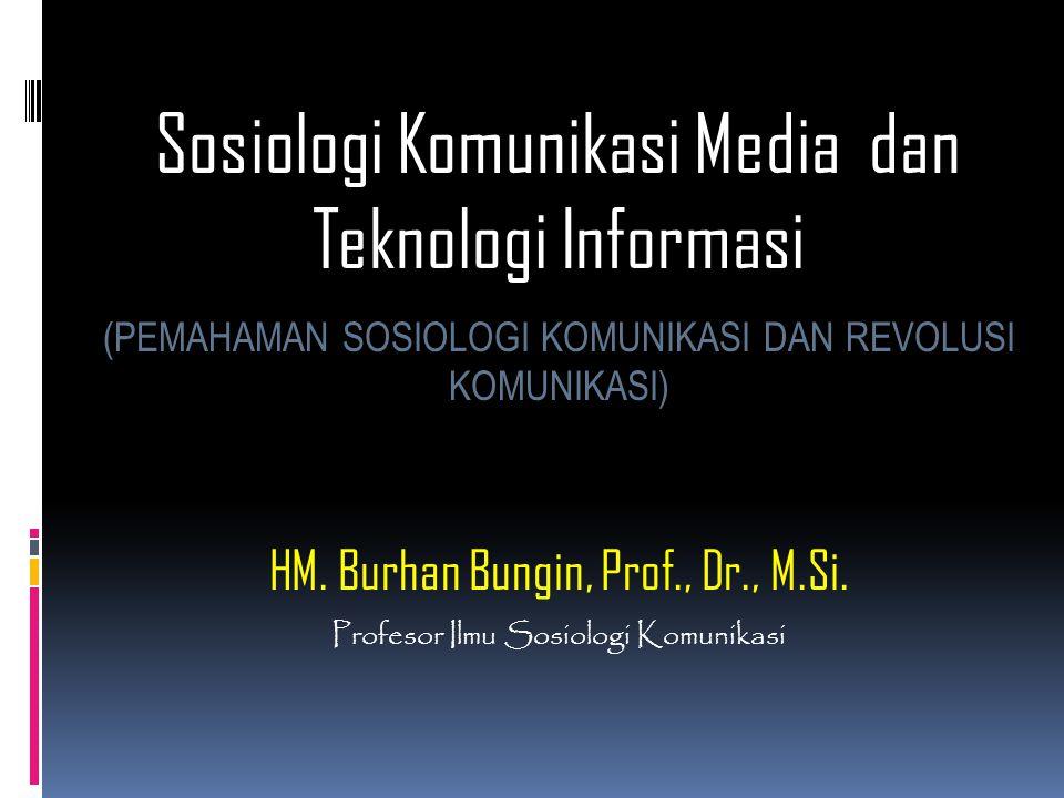 Sosiologi Komunikasi Media dan Teknologi Informasi