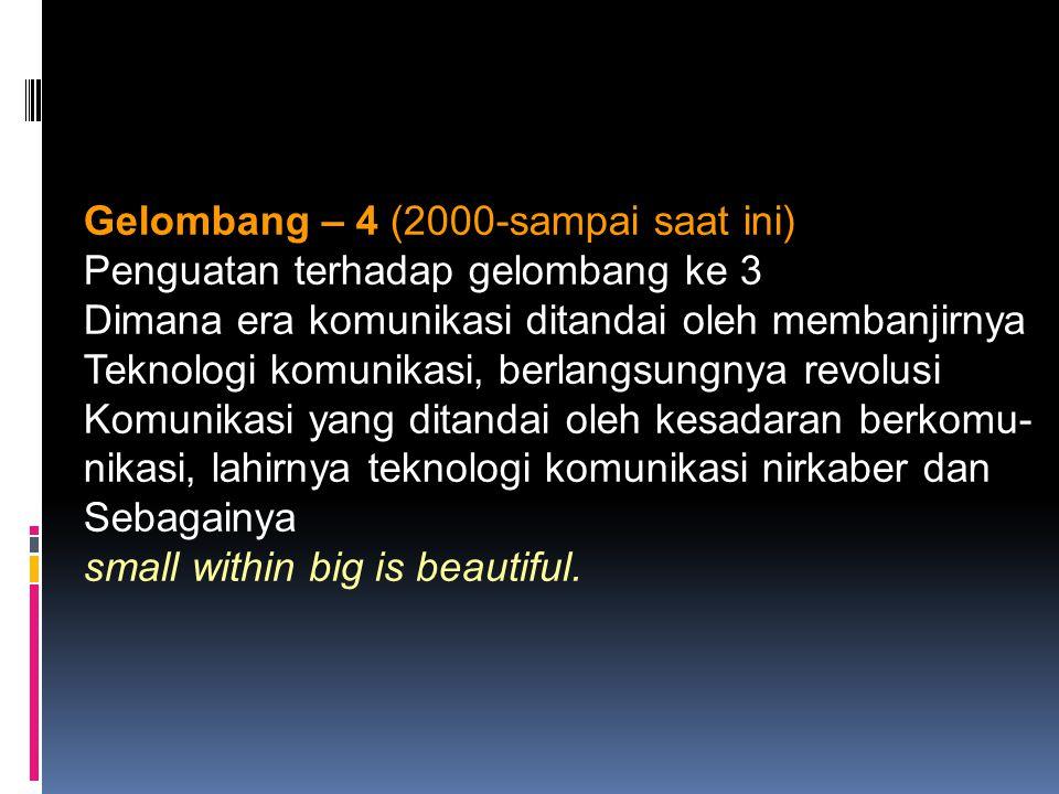 Gelombang – 4 (2000-sampai saat ini)