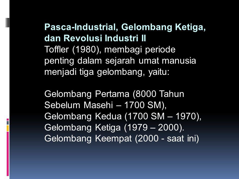 Pasca-Industrial, Gelombang Ketiga, dan Revolusi Industri II