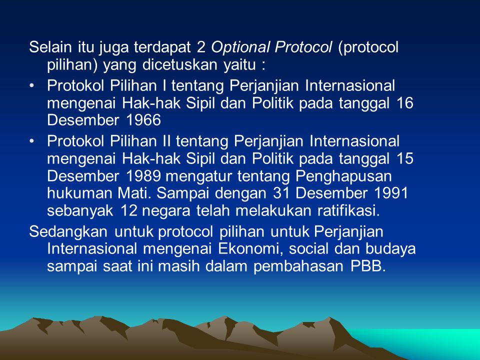 Selain itu juga terdapat 2 Optional Protocol (protocol pilihan) yang dicetuskan yaitu :
