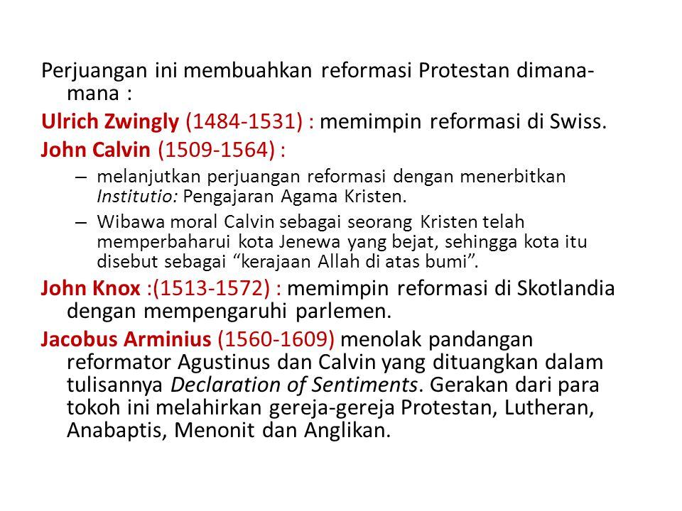 Perjuangan ini membuahkan reformasi Protestan dimana-mana :