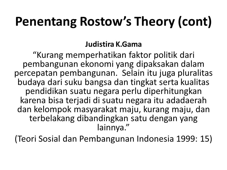 Penentang Rostow's Theory (cont)