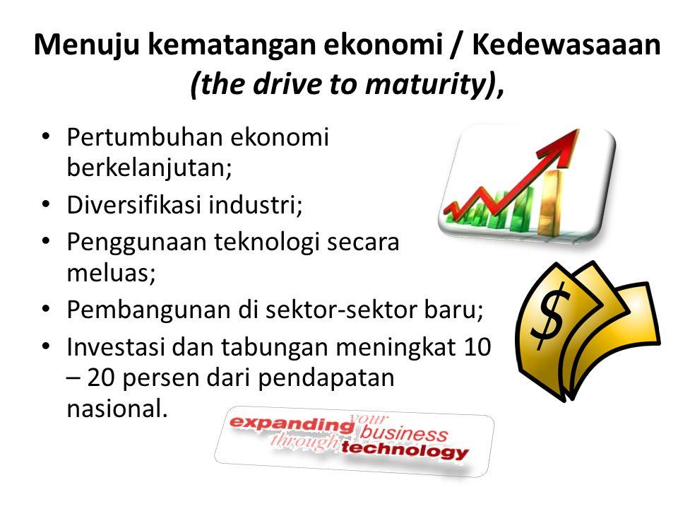 Menuju kematangan ekonomi / Kedewasaaan (the drive to maturity),
