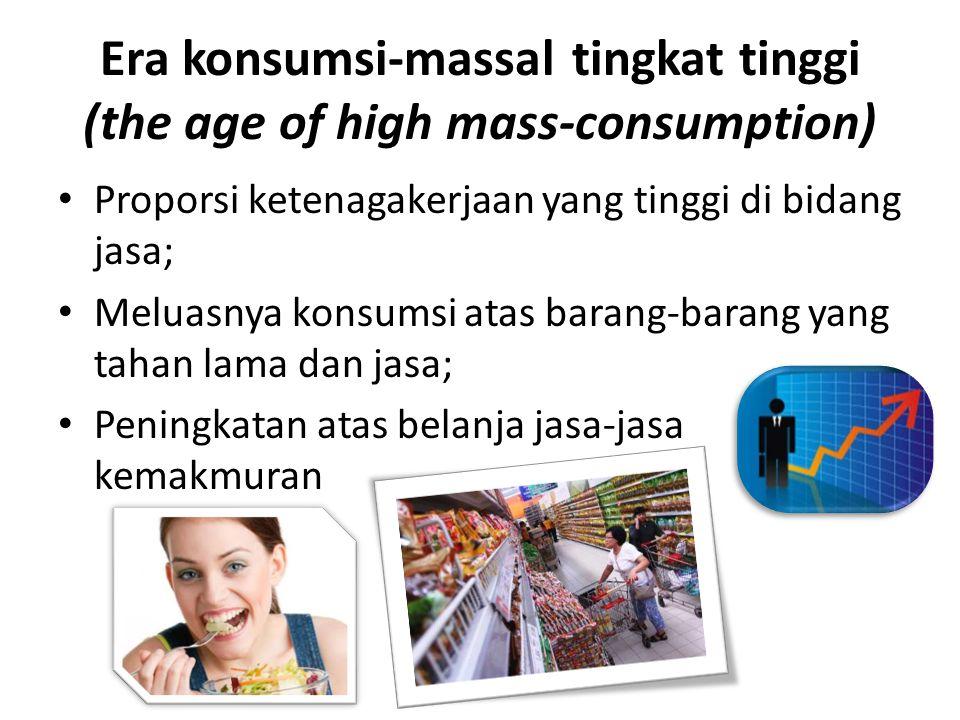 Era konsumsi-massal tingkat tinggi (the age of high mass-consumption)
