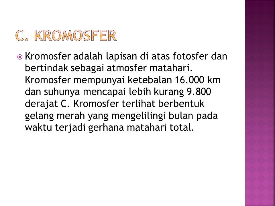 c. Kromosfer