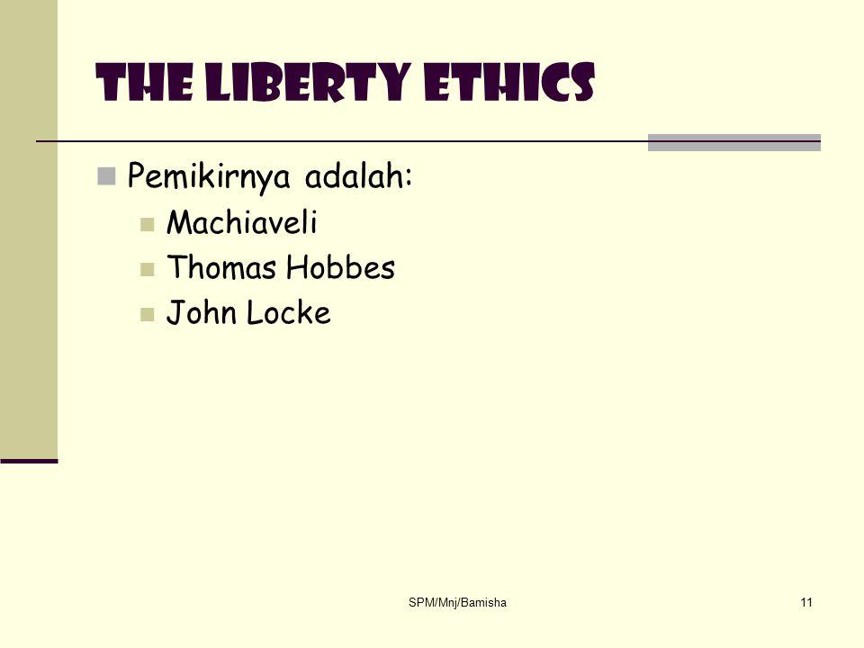 The liberty ethics Pemikirnya adalah: Machiaveli Thomas Hobbes