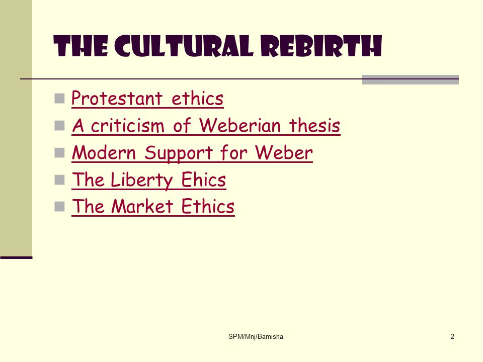 The Cultural Rebirth Protestant ethics A criticism of Weberian thesis