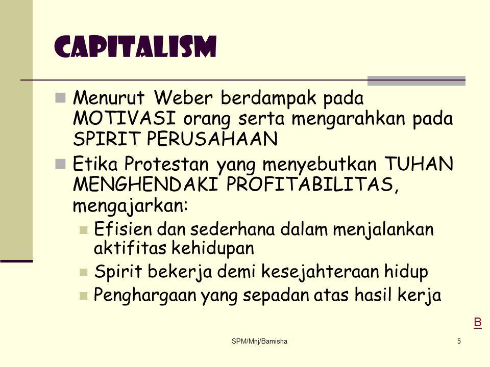 capitalism Menurut Weber berdampak pada MOTIVASI orang serta mengarahkan pada SPIRIT PERUSAHAAN.