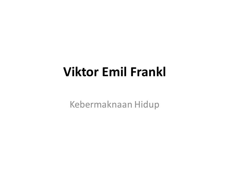Viktor Emil Frankl Kebermaknaan Hidup
