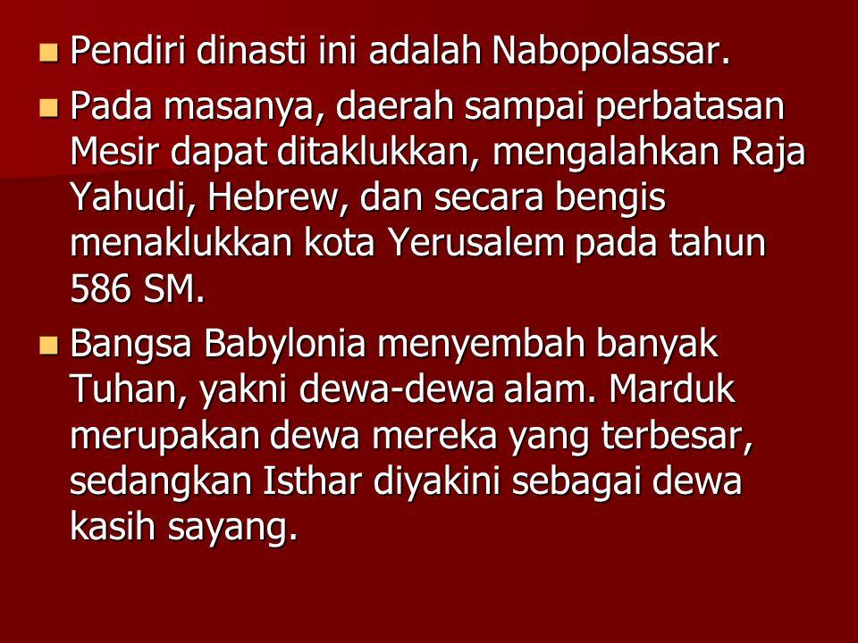 Pendiri dinasti ini adalah Nabopolassar.