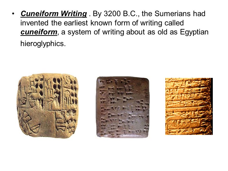 Cuneiform Writing. By 3200 B. C