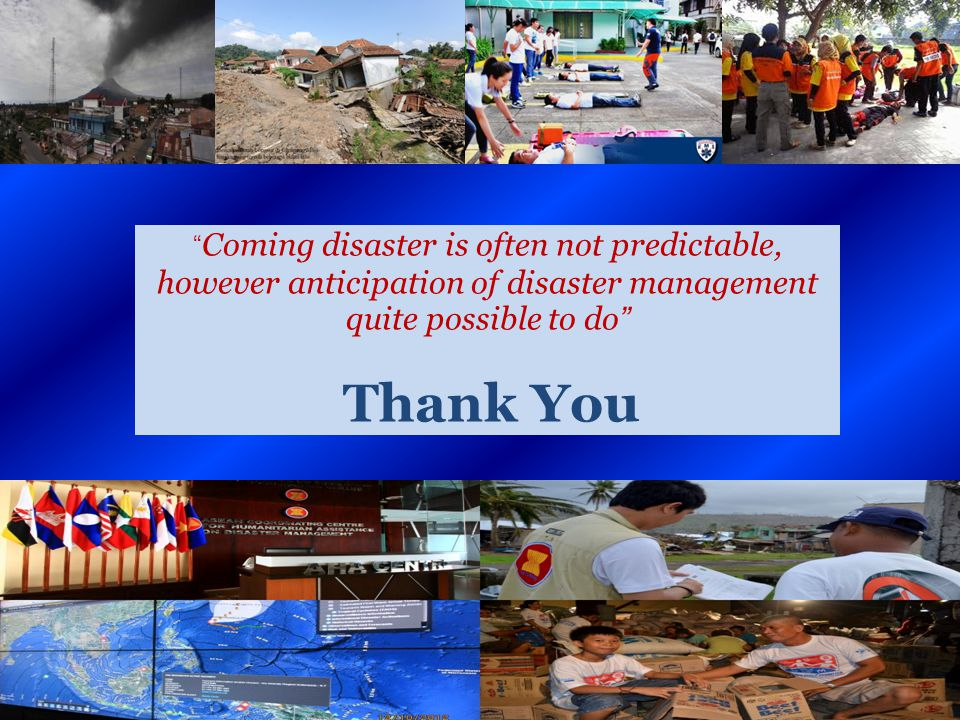 Coming disaster is often not predictable, however anticipation of disaster management quite possible to do Thank You