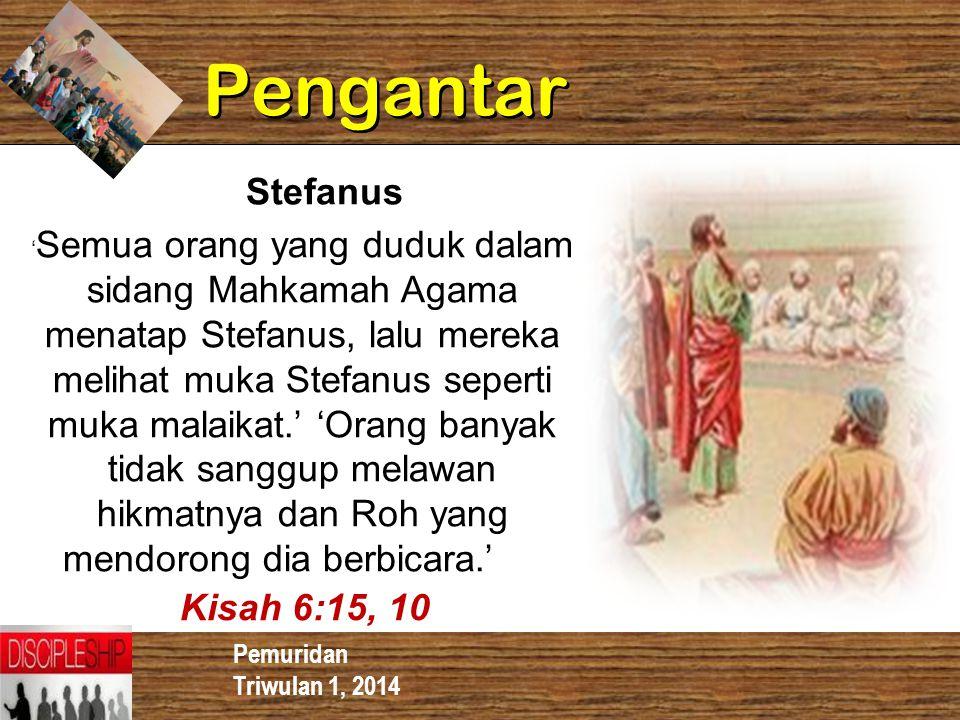 Pengantar Stefanus Kisah 6:15, 10 Pemuridan Triwulan 1, 2014
