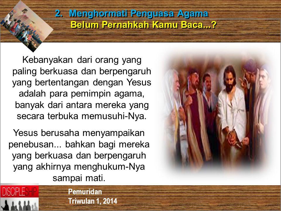 2. Menghormati Penguasa Agama Belum Pernahkah Kamu Baca...